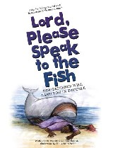Lord, Please Speak to the Fish