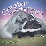Greater Than The Dark