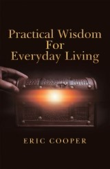 Practical Wisdom for Everyday Living