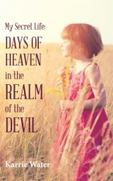 My Secret Life: Days of Heaven in the Realm of the Devil
