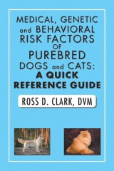 Medical, Genetic and Behavioral Risk Factors of Purebred Dogs and Cats: a Quick Reference Guide