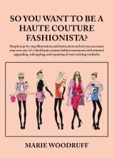 So You Want to Be a Haute Couture Fashionista?