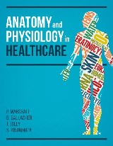 Anatomy and Physiology in Healthcare