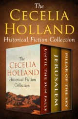 The Cecelia Holland Historical Fiction Collection