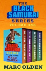 The Black Samurai Series Volume One