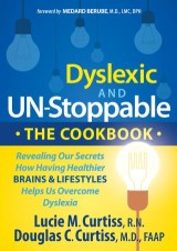 Dyslexic and Un-Stoppable: The Cookbook