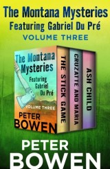 The Montana Mysteries Featuring Gabriel Du Pré Volume Three