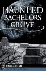 Haunted Bachelors Grove