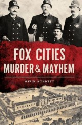 Fox Cities Murder & Mayhem