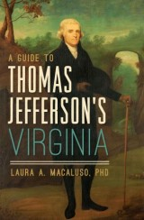 A Guide to Thomas Jefferson's Virginia