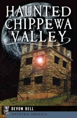 Haunted Chippewa Valley