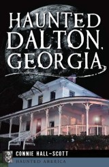 Haunted Dalton, Georgia