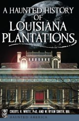 A Haunted History of Louisiana Plantations