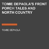 Tomie dePaola's Front Porch Tales and North Country Whoppers