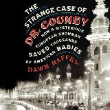 The Strange Case of Dr. Couney