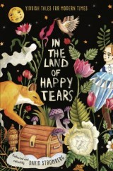 In the Land of Happy Tears: Yiddish Tales for Modern Times