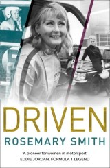 Driven: A pioneer for women in motorsport – an autobiography