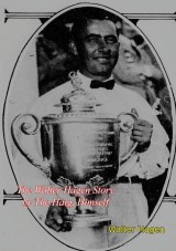 The Walter Hagen Story by The Haig, Himself