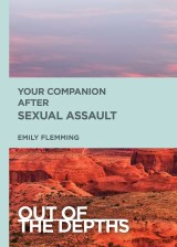 Out of the Depths: Your Companion After Sexual Assault