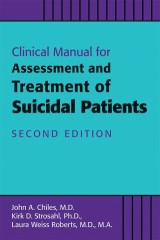 Clinical Manual for the Assessment and Treatment of Suicidal Patients
