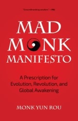 The Mad Monk Manifesto