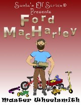 Ford MacHarley, Master Wheelsmith