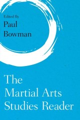 The Martial Arts Studies Reader