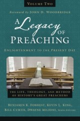 A Legacy of Preaching, Volume Two---Enlightenment to the Present Day