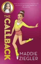 The Callback (Maddie Ziegler Presents, Book 2)