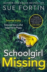 Schoolgirl Missing: Discover the dark side of family life in the most gripping page-turner of 2019