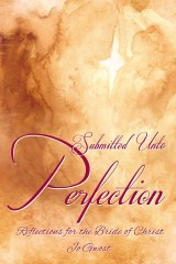Submitted Unto Perfection