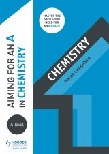 Aiming for an A in A-level Chemistry