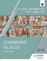 A-level Geography Topic Master: Changing Places