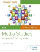 OCR A Level Media Studies Student Guide 2: Evolving Media