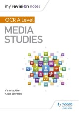 My Revision Notes: OCR A Level Media Studies