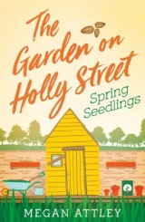 The Garden on Holly Street Part One