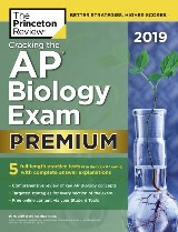 Cracking the AP Biology Exam 2019, Premium Edition