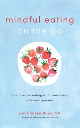 Mindful Eating on the Go