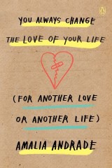 You Always Change the Love of Your Life (for Another Love or Another Life)