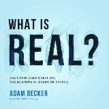 What Is Real?
