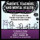 Parents, Teachers, and Mental Health