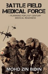 Battle Field Medical Force – Planning for 21St Century Medical Readiness