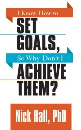 I Know How to Set Goals so Why Don't I Achieve Them?