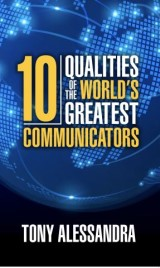 The Ten Qualities of the World's Greatest Communicators