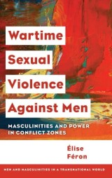 Wartime Sexual Violence against Men