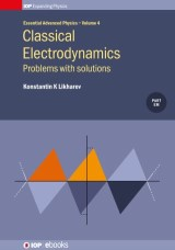 Classical Electrodynamics: Problems with solutions, Volume 4