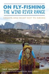 On Fly-Fishing the Wind River Range