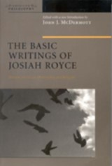 The Basic Writings of Josiah Royce, Volume I