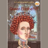 Who Was Queen Elizabeth?