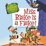 My Weirder-est School #4: Miss Blake Is a Flake!